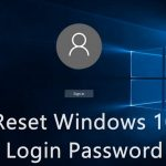 How to Reset Your Forgotten Windows 10 Password