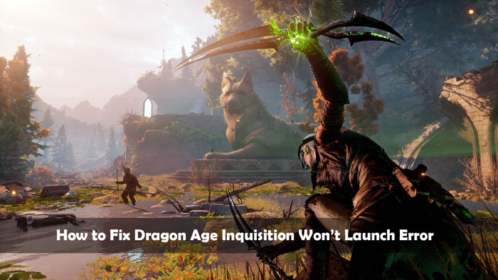 How to Fix Dragon Age Inquisition Won't Launch Error